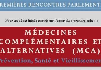 1ères rencontres parlementaires – Médecines complémentaires et alternatives (MCA)
